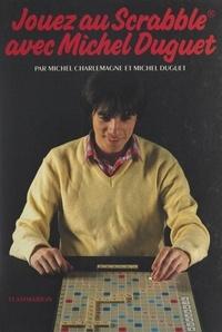 Michel Charlemagne et Michel Duguet - Jouez au Scrabble avec Michel Duguet.