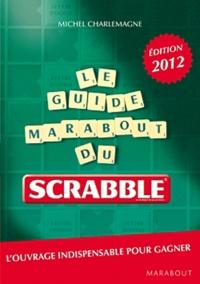 Michel Charlemagne - Le guide Marabout du scrabble.