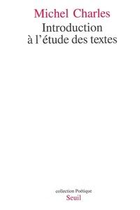 Michel Charles - Introduction à l'étude des textes.