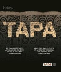 Michel Charleux - Tapa - De l'écorce à l'étoffe, art millénaire d'Océanie de l'Asie du Sud-Est à la Polynésie orientale.