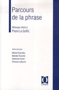 Michel Charolles et Nathalie Fournier - Parcours de la phrase - Mélanges offerts à Pierre Le Goffic.