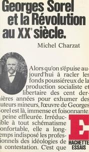 Michel Charzat - Georges Sorel et la révolution au XX siècle.