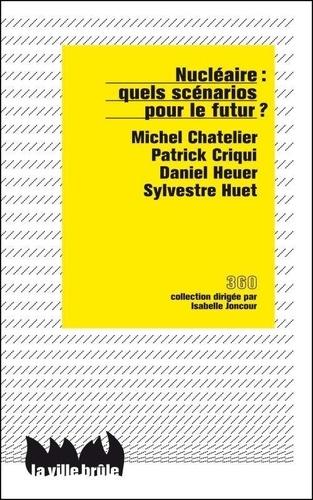 Michel Chatelier et Patrick Criqui - Nucléaire : quels scénarios pour le futur ?.