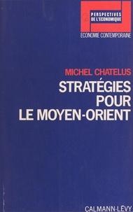 Michel Chatelus et Christian Schmidt - Stratégies pour le Moyen-Orient.