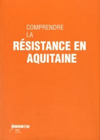 Comprendre la Résistance en Aquitaine.pdf