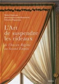 Lart de suspendre les rideaux - De lAncien Régime au Second Empire.pdf