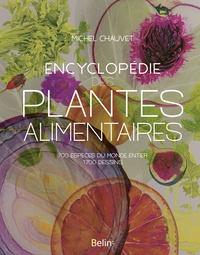 Michel Chauvet - Encyclopédie des plantes alimentaires.