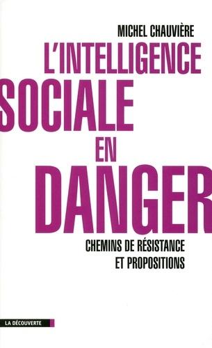L'intelligence sociale en danger. Chemins de résistance et propositions