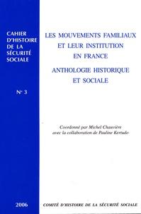Michel Chauvière - Les mouvements familiaux et leur institution en France: anthologie historique et sociale.