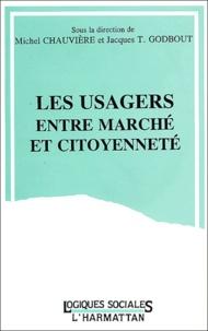 Michel Chauvière et Jacques-T Godbout - Les usagers entre marché et citoyenneté.