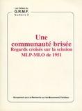 Michel Chauvière - Une communauté brisée - Regards croisés sur la scission MLP-MLO de 1951.