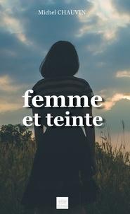 Michel Chauvin - Femme et teinte.