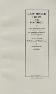 Michel Chevalier et Claude-Henri de Saint-Simon - Le Saint-Simonisme - L'Europe et la Méditerranée.