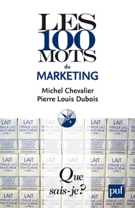 Michel Chevalier et Pierre-Louis Dubois - Les 100 mots du marketing.