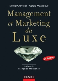 Michel Chevalier et Gérald Mazzalovo - Management et Marketing du luxe - 2e édition.