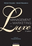 Michel Chevalier et Gérald Mazzalovo - Management et Marketing du luxe - 3e éd..