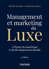 Michel Chevalier et Gérald Mazzalovo - Management et Marketing du luxe - 4e éd..