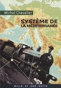 Michel Chevalier - Système de la Méditerranée.