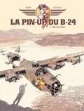 Michel Chevereau et Jack Manini - La pin'up du B24 - Volume 1.