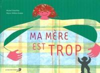 Michel Chevillon et Marie-Hélène Graber - Ma mère est trop.