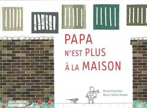 Michel Chevillon et Marie-Hélène Graber - Papa n'est plus à la maison.