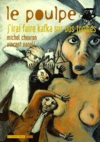 Michel Chevron et Vincent Vanoli - Le Poulpe Tome 7 : J'irai faire Kafka sur vos tombes.