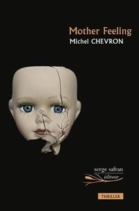 Michel Chevron - Mother Feeling.