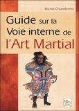 Michel Chiambretto - Guide sur la voie interne de l'art martial.