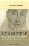 Michel Chiambretto - Le souffle - Sous le sceau du secret. Ruah, Pneuma, Spiritus, Chi, Ki, Prana, Ruh.