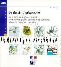 Michel Chiappero - Le dessin d'urbanisme. - De la carte au schéma-concept, construire les projets de villes et de territoires. Manuel à l'usage des urbanistes (Dossiers N° 139).