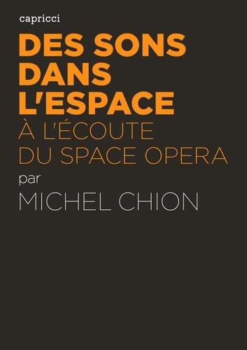 Des sons dans l'espace. A l'écoute du space opera