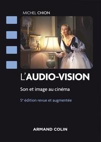 Michel Chion - L'audio-vision - 5e éd - Son et image au cinéma.
