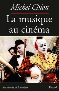 Michel Chion - La Musique au cinéma-Nouvelle édition.