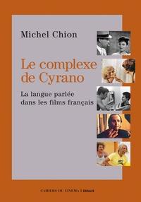 Michel Chion - Le complexe de Cyrano - La langue française dans les films français.