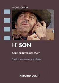 Michel Chion - Le son - 3e éd. - Ouïr, écouter, observer.
