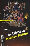 Michel Chion - Les films de science-fiction.