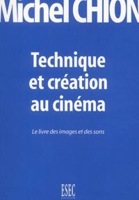 Michel Chion - Technique et création au cinéma - Le livre des images et des sons.