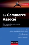 Michel Choukroun et  FCA - Le Commerce associé - Entreprendre autrement pour réussir.