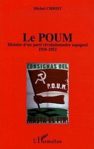 Michel Christ - Le Poum - Histoire d'un parti révolutionnaire espagnol (1935-1952).