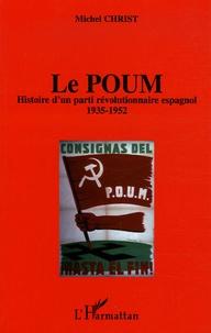 Le Poum- Histoire d'un parti révolutionnaire espagnol (1935-1952) - Michel Christ |