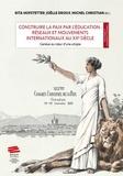 Michel Christian et Joëlle Droux - Construire la paix par l'éducation : réseaux et mouvements internationaux au XXe siècle Genève au cœur d'une utopie.