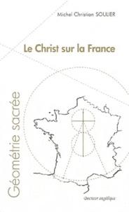 Michel Christian Soulier - Le Christ sur la France.