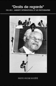 """Michel Christolhomme - """"Droits de regards"""" - 1961-2011 : Amnesty international et les photographes."""