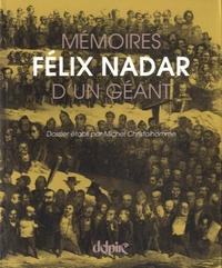 Michel Christolhomme - Félix Nadar, mémoires d'un géant.
