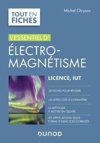 Michel Chrysos - L'essentiel d'électromagnétisme - Licence, IUT.