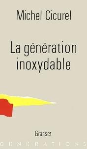 Michel Cicurel - La génération inoxydable.