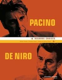 Michel Cieutat et Christian Viviani - Pacino/De Niro - Regards croisés.
