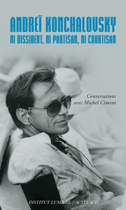 Michel Ciment et Andrei Konchalovsky - Andrei Konchalovsky - Ni dissident, ni partisan, ni courtisan.