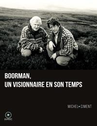 Michel Ciment - Boorman, un visionnaire en son temps.