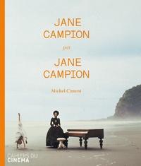 Michel Ciment - Jane Campion par Jane Campion.
